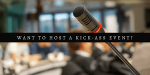 How to host a kick-ass event