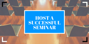 hosting a successful seminar